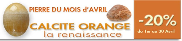 Pierre du mois d'avril : La Calcite Orange sur cristaux-sante.com