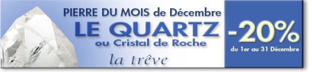 Pierre du mois de décembre 2014 : QUARTZ ou Cristal de Roche,